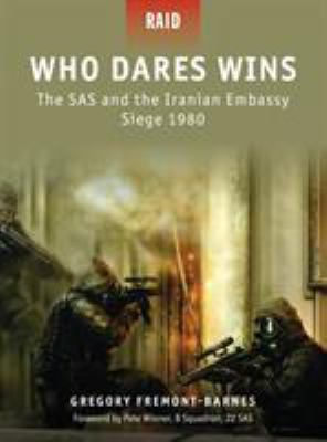 Who Dares Wins: The SAS and the Iranian Embassy Siege 1980 9781846033957