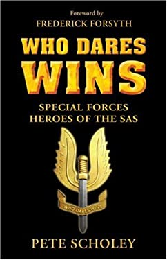 Who Dares Wins: Special Forces Heroes of the SAS 9781846033117