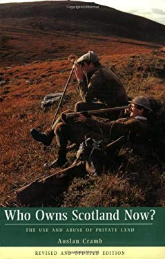 Who Owns Scotland Now?: The Use and Abuse of Private Land 9781840183214