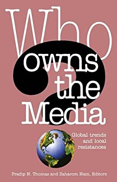 Who Owns the Media?: Global Trends and Local Resistance 9781842774687