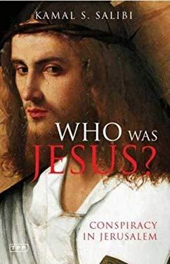 Who Was Jesus?: Conspiracy in Jerusalem