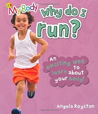 Why Do I Run?. Angela Royston