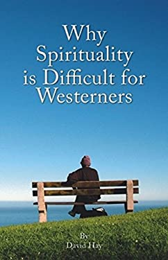 Why Spirituality Is Difficult for Westerners 9781845400484