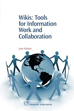 Wikis: Tools for Information Work and Collaboration 9781843341789