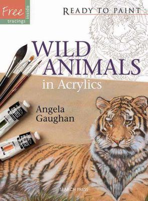 Wild Animals: in Acrylics 9781844488933
