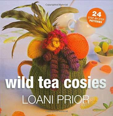 Wild Tea Cosies: 24 Step-By-Step Patterns 9781844484188