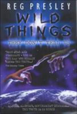 Wild Things They Don't Tell Us 9781843580737