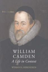 William Camden: A Life in Context
