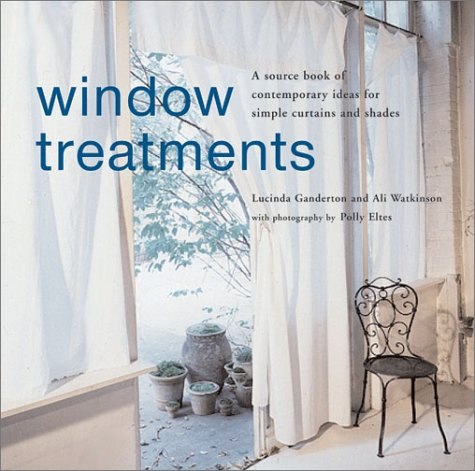 Window Treatments: A Source Book of Contemporary Ideas for Simple Curtains and Shades 9781841723297