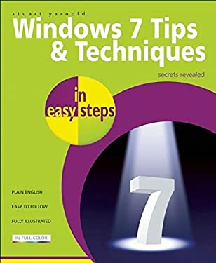 Windows 7 Tips & Techniques in Easy Steps: Secrets Revealed 9781840783889