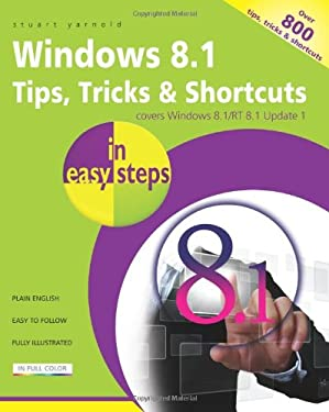 Windows 8.1 Tips Tricks & Shortcuts in Easy Steps 9781840786163