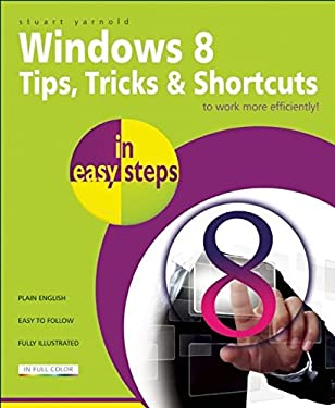 Windows Tips, Tricks & Shortcuts in Easy Steps 9781840785401