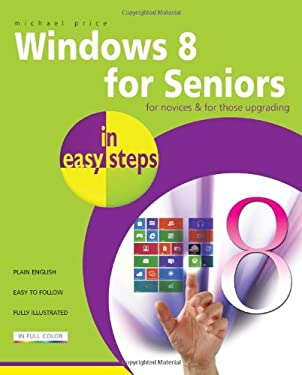Windows 8 for Seniors in Easy Steps 9781840785395