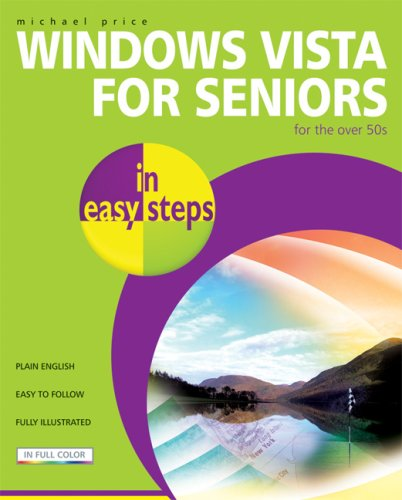 Windows Vista for Seniors in Easy Steps: For the Over 50s 9781840783346