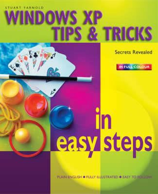Windows XP Tips and Tricks in Easy Steps 9781840782974