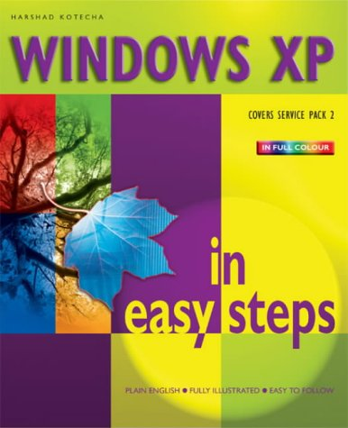 Windows XP in Easy Steps: Eases the Experience 9781840782875