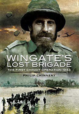 Wingate's Lost Brigade: The First Chindit Operations 1943 9781848840546
