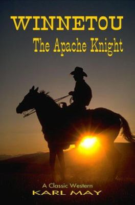 Winnetou - The Apache Knight (Classic Westerns Series) 9781846856976