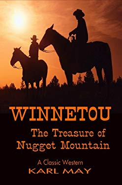 Winnetou, the Treasure of Nugget Mountain (Classic Westerns Series) 9781846858017