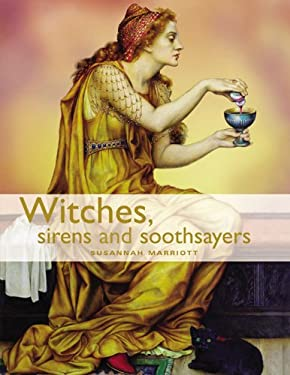 Witches, Sirens and Soothsayers 9781846012693