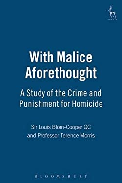 With Malice Aforethought: A Study of the Crime and Punishment for Homicide 9781841134857