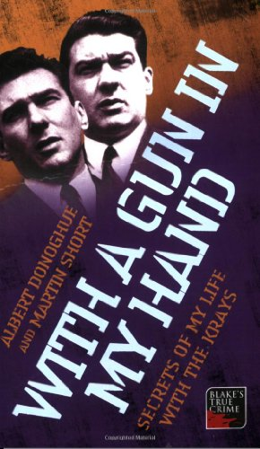 With a Gun in My Hand: Secrets of My Life with the Krays 9781844545056