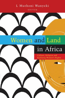 Women and Land in Africa: Culture, Religion and Realizing Women's Rights 9781842770962