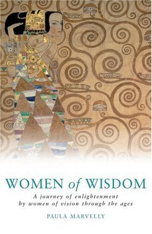 Women of Wisdom: A Journey of Enlightenment by Women of Vision Through the Ages 9781842931622