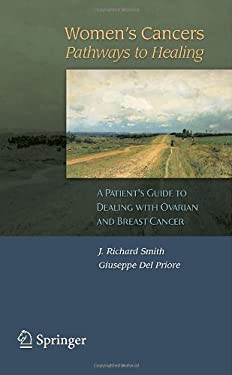 Women's Cancers: Pathways to Healing: A Patient's Guide to Dealing with Cancer and Abnormal Smears 9781846284373
