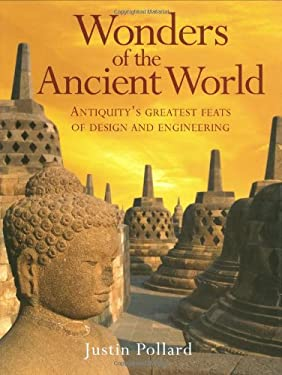 Wonders of the Ancient World: Antiquity's Greatest Feats of Design and Engineering 9781847242563