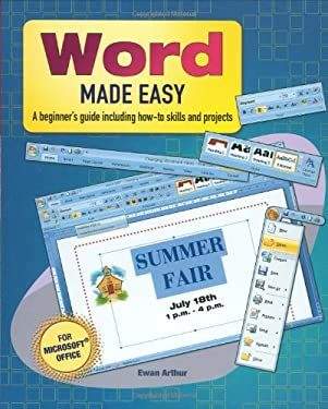 Word Made Easy: A Beginner's Guide Including How-To Skills and Projects 9781848373044