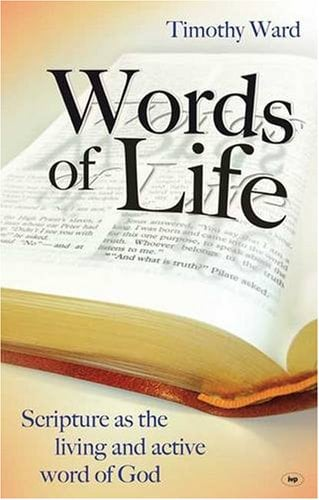 Words of Life: Scripture as the Living and Active Word of God 9781844742073