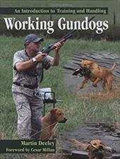 Working Gundogs: An Introduction to Training and Handling - Deeley, Martin / Millan, Cesar
