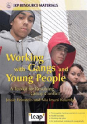 Working with Gangs and Young People: A Toolkit for Resolving Group Conflict 9781843104476