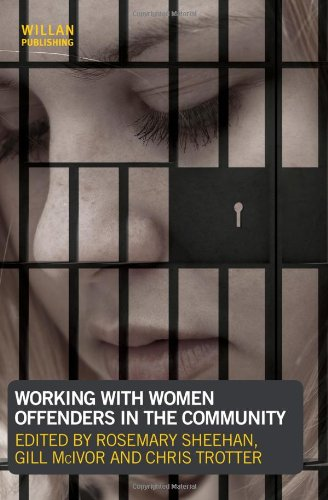 Working with Women Offenders in the Community - Sheehan, Rosemary / McIvor, Gill / Trotter, Chris
