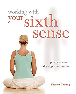 Working with Your Sixth Sense: Practical Ways to Develop Your Intuition 9781841813301