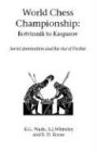 World Chess Championship: Botvinnik to Kasparov 9781843821182
