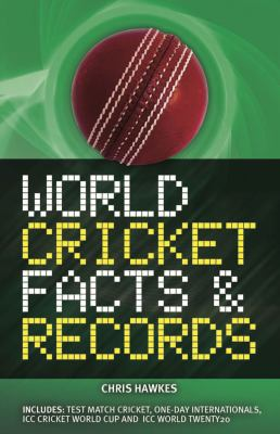 World Cricket Facts and Records 9781847327727