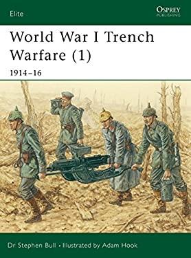 World War I Trench Warfare (1): 1914-16 9781841761978