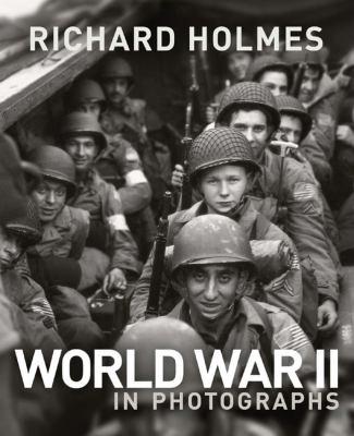 World War II in Photographs 9781847324412