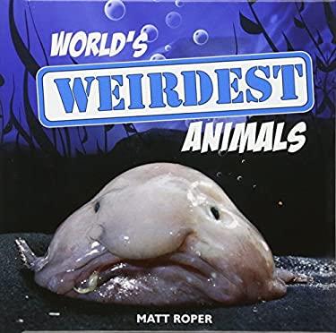 World's Weirdest Animals 9781840247497