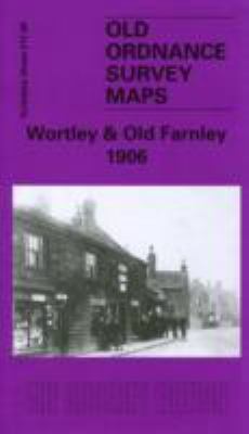 Wortley and Old Farnley 1906: Yorkshire Sheet 217.08 9781841513683