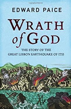 Wrath of God: The Great Lisbon Earthquake of 1755 9781847246233