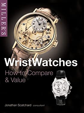 Wristwatches: How to Compare & Value 9781845334116