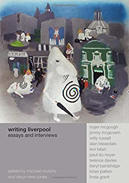Writing Liverpool: Essays and Interviews