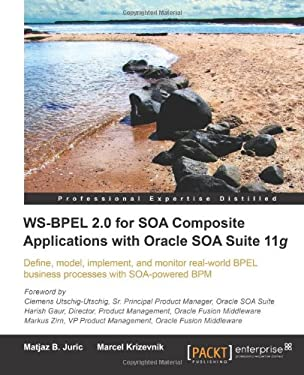 Ws-Bpel 2.0 for Soa Composite Applications with Oracle Soa Suite 11g 9781847197948