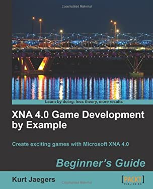 Xna 4.0 Game Development by Example: Beginner's Guide 9781849690669