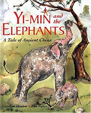 Yi-Min and the Elephants: A Tale of Ancient China 9781845071462