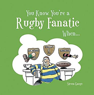 You Know You're a Rugby Fanatic When... 9781849530453