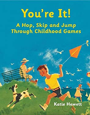 You're It!: A Hop, Skip and Jump Through Childhood Games 9781843406372